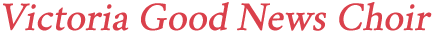 Victoria Good News Choir Logo