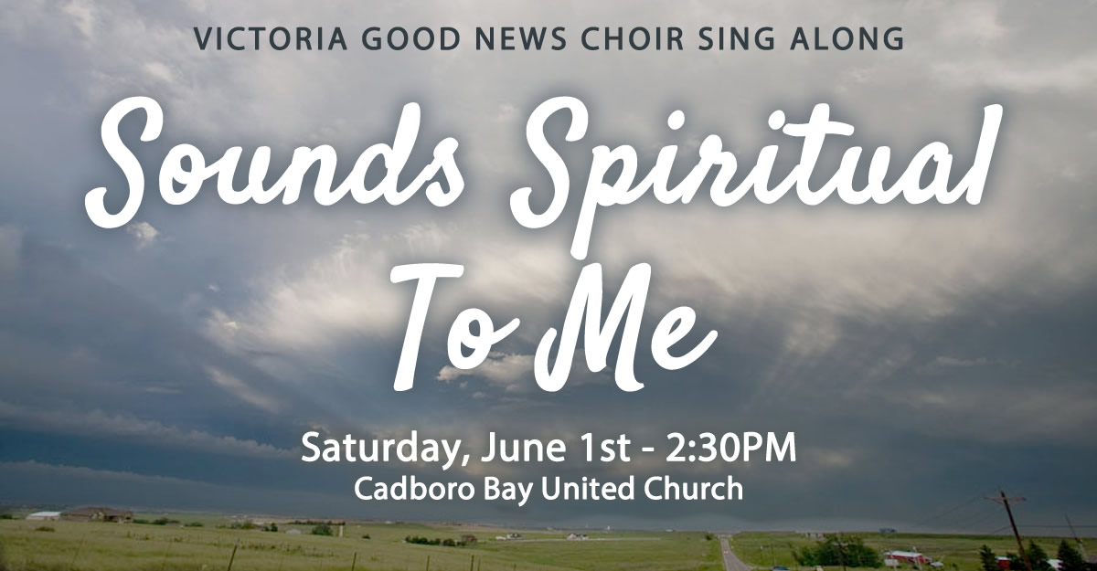 Sounds-Spiritual-To-Me-Sing-Along-Victoria-Good-News-Choir-June-1-2019-website-promo